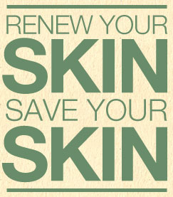 Renew Your Skin Save Your Skin